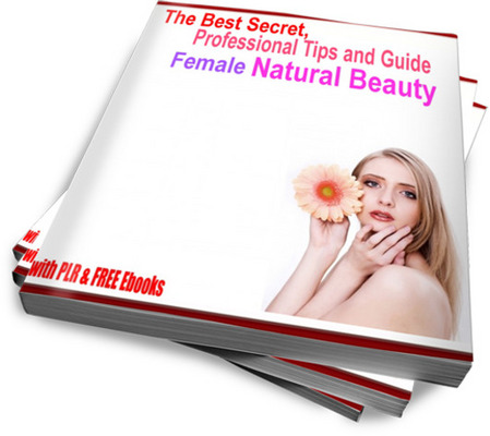 Product picture The Best Secrets and Tips of Female Natural Beauty (PLR)